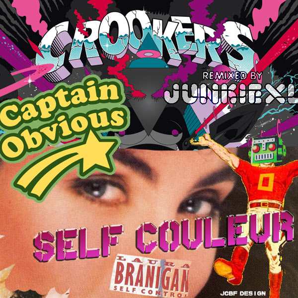 Quickie #2 - Captain Obvious Strikes Back - Self Couleur (Laura Branigan vs Crookers ft Yelle) SELFCOULEUR