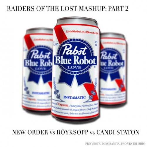 Raiders of the Lost Mashup 2: Blue Robot Love (Robyn and Royksopp vs Candi Staton vs New Order) blue robot