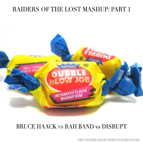 Raiders of the Lost Mashup 1: Dubble Blow Job (Bruce Haack vs RAH Band vs Disrupt) dubbleblowjob