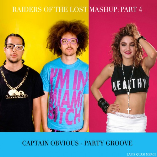 Raiders of the Lost Mashups 4: Party Groove (LMFAO vs Madonna) partygroove