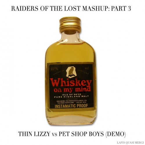 Raiders of the Lost Mashups: Whiskey On My Mind (Thin Lizzy vs Pet Shop Boys) whiskey