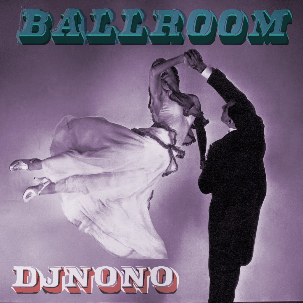 DJNoNo – Ballroom mashups big band jazz easy listening cha cha bossanova Strictly Ballroom Come Dancing