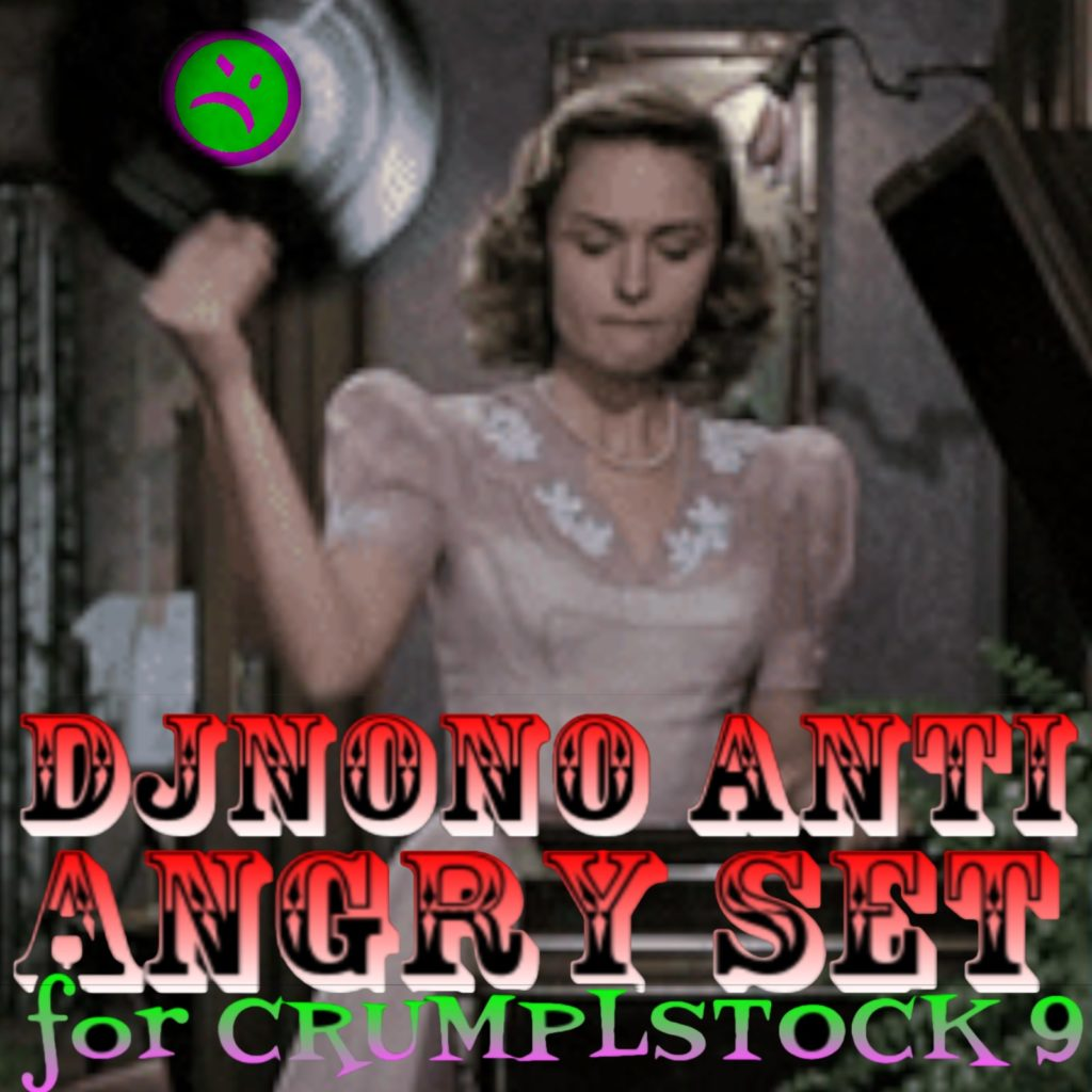 Crumplstock 9 DJNoNo Anti Angry Set mashup plunderphonic mashcore does it bang gabba breakcore bootleg white label disco cover